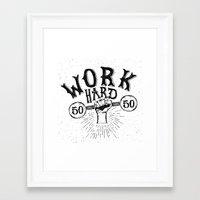 work hard Framed Art Prints featuring Work Hard by Matt Elbert