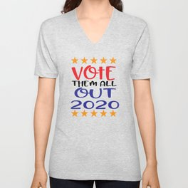 Vote Them All Out 2020 Unisex V-Neck