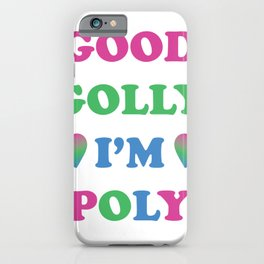 Good Golly I'm Poly | Polysexual Pride iPhone Case