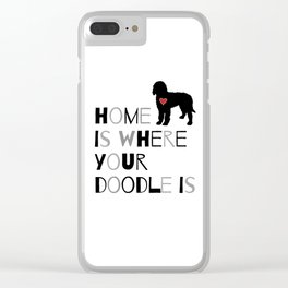 Home is where your Doodle is, (black & gray) Art for the Labradoodle or Goldendoodle dog lover Clear iPhone Case