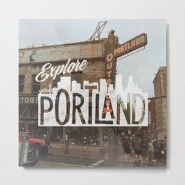 Explore Portland Metal Print