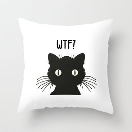 WTF - Black cat Throw Pillow