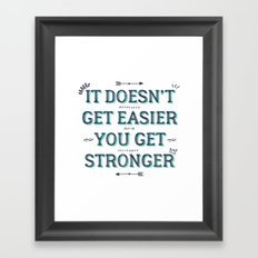 You Get Stronger Inspirational Quote Framed Art Print