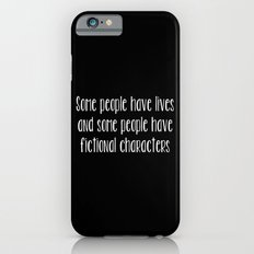 Some People Have Fictional Characters - Black and White (inverted) iPhone 6s Slim Case