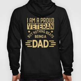 Veteran Dad Proud Veteran Dad Nothing Beat Being a Father, Father's Day Gift Hoody