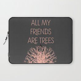 All My Friends Are Trees Laptop Sleeve