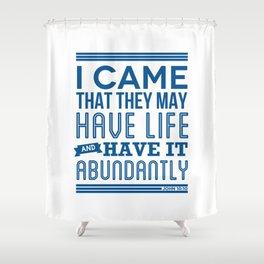 Life to the full Shower Curtain