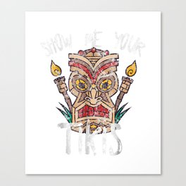 Show Me Your Tikis Funny Angry Tiki Hawaiian T Shirt Canvas Print
