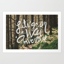 Let's Go on a Wild Adventure Art Print