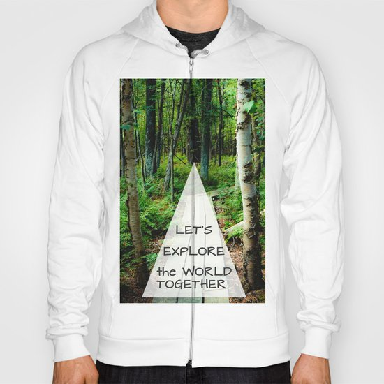 Let's Explore the World Together - Color Hoody