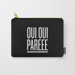 Oui oui Pareee Carry-All Pouch
