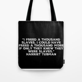 If Only They Knew They Were Slaves Tote Bag
