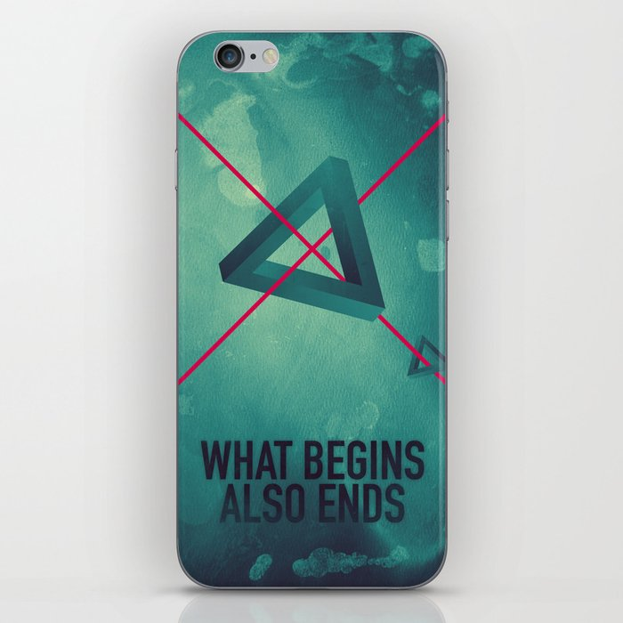 WHAT BEGINS ALSO ENDS iPhone Skin
