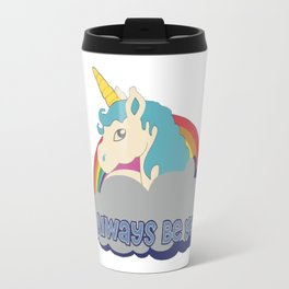 always be you Travel Mug