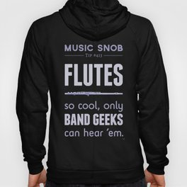 Flutes — Music Snob Tip #413 Hoody