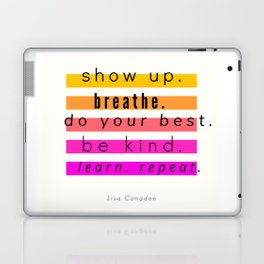 Show Up Motivational Quote Laptop & iPad Skin