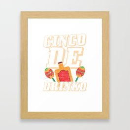 Cinco De Drinko Funny Distressed Cinco De Mayo T-Shirt Framed Art Print