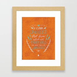 It is Our Choices Framed Art Print