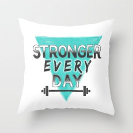 Stronger Every Day (barbell) Throw Pillow