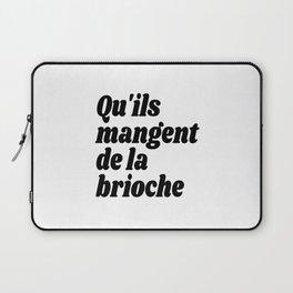 Qu'ils Mangent de la Brioche - Let Them Eat Cake Laptop Sleeve
