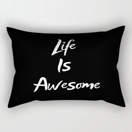 Life Is Awesome Rectangular Pillow