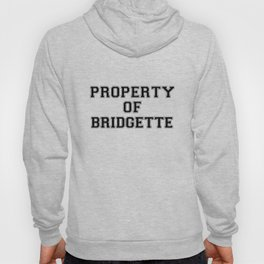 Property of BRIDGETTE Hoody