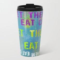 Let Them Eat Cake Metal Travel Mug