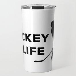 Hockey Is Life Travel Mug