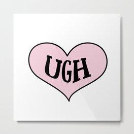 Ugh Heart Metal Print
