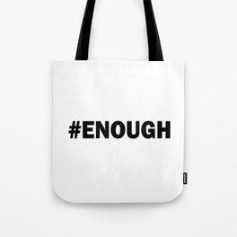 # ENOUGH Tote Bag