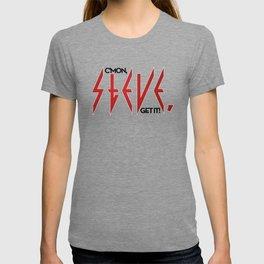 C'mon, Steve, Get It! T-shirt