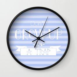 Don't grow up Wall Clock