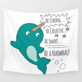 Be A Narwhal! Wall Tapestry