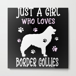 Just A Girl Who Loves Border Collies Dogs Gift Metal Print