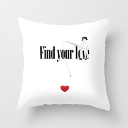 Find Your Love Throw Pillow
