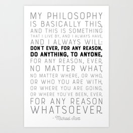My Philosophy is Basically This - The Office - Funny Quote Art Print