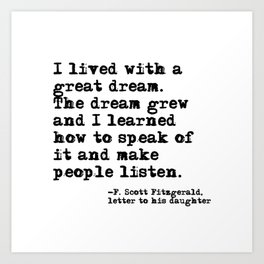 I lived with a great dream - Fitzgerald quote Art Print