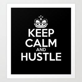 Keep Calm and Hustle Art Print