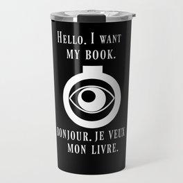 Bonjour Je Veux Mon Livre Travel Mug