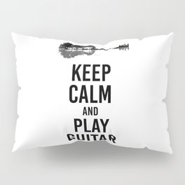 Keep Calm And Play Guitar funny musician gift Pillow Sham