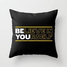 Believe In Yourself (Be You) Typography Throw Pillow