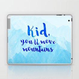 Kid, you'll move mountains Laptop & iPad Skin