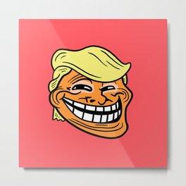 Trollin' Trump Metal Print
