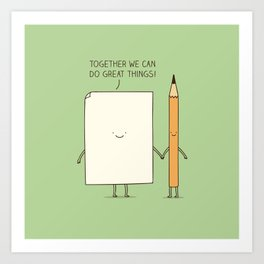 Together we can do great things! Art Print