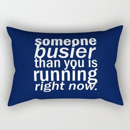 someone busier than you.. Rectangular Pillow