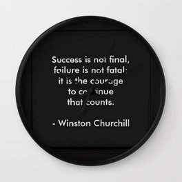Winston Churchill Quote - Success Is Not Final - Famous Quotes Wall Clock