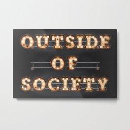 Outside of Society Metal Print