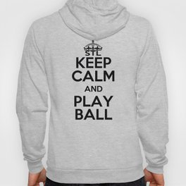 Keep Calm and Play Ball Hoody