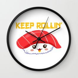 Keep rollin sushi Funny Wall Clock