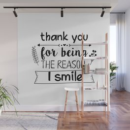Thank you for being the reason I smile Wall Mural